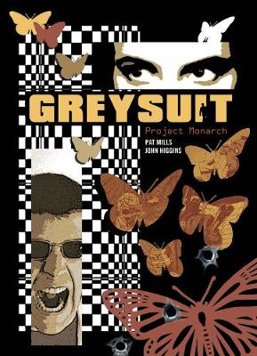 Greysuit: Project Monarch - Mills, Pat, and Higgins, John