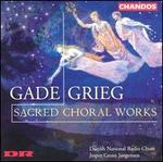 Grieg & Gade Sacred Choral Works