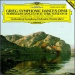 Grieg: Norwegian Dances; Lyric Suite; Symphonic Dances