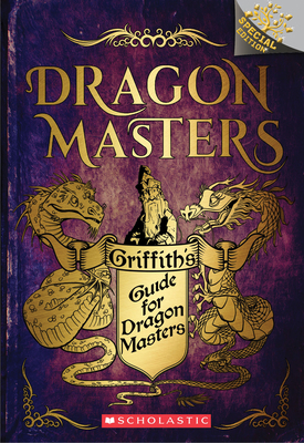 Griffith's Guide for Dragon Masters: A Branches Special Edition (Dragon Masters) - West, Tracey