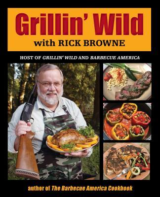 Grillin' Wild - Browne, Rick