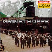Grimethorpe - Andrew Hirst (trombone); Grimethorpe Colliery Band; Jonathan Beatty (trombone); Mark Walters (flugelhorn);...