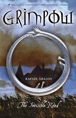 Grimpow: The Invisible Road - Abalos, Rafael, and Castex, Noel Baca (Translated by)