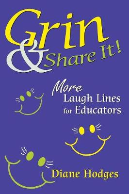 Grin & Share It!: More Laugh Lines for Educators - Hodges, Diane