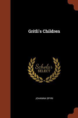 Gritli's Children - Spyri, Johanna