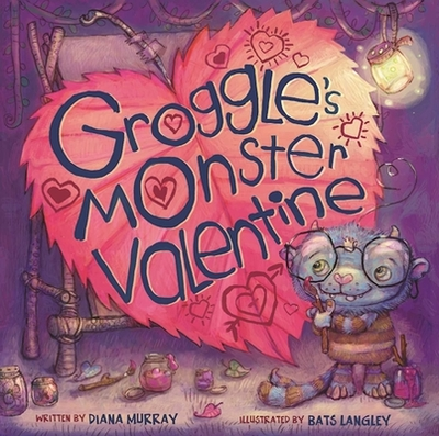 Groggle's Monster Valentine - Murray, Diana