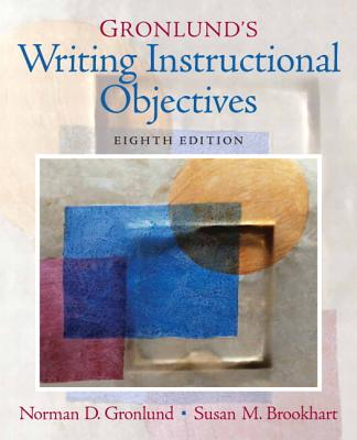Gronlund's Writing Instructional Objectives - Gronlund, Norman E, and Brookhart, Susan M