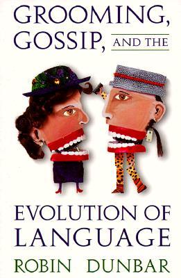 Grooming, Gossip, and the Evolution of Language - Dunbar, Robin, and Dunbar, R I M
