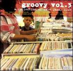 Groovy, Vol. 3: A Collection of Rare Jazzy Club Tracks