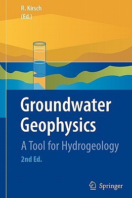 Groundwater Geophysics: A Tool for Hydrogeology - Kirsch, Reinhard (Editor)