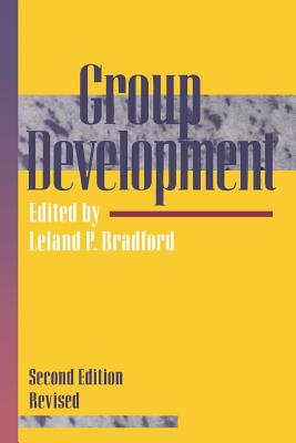 Group Development - Bradford, Leland Powers, and Bradford, and Bradford, Leland P (Editor)