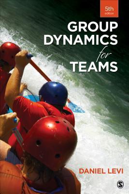 Group Dynamics for Teams - Levi, Daniel J