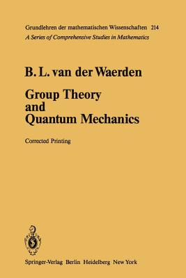 Group Theory and Quantum Mechanics - Waerden, Bartel L Van Der
