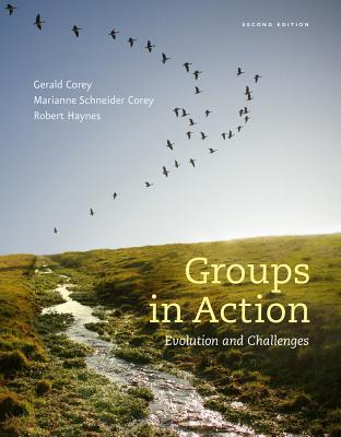 Groups in Action: Evolution and Challenges - Corey, Gerald, and Corey, Marianne Schneider, and Haynes, Robert