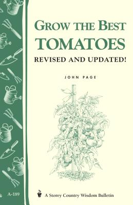 Grow the Best Tomatoes - Page, John