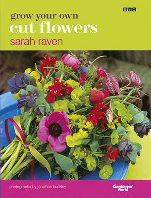 Grow Your Own Cut Flowers - Raven, Sarah