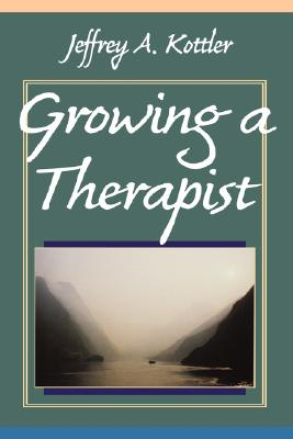 Growing Therapist (Dp11) - Kottler, Jeffrey A, Dr., PhD