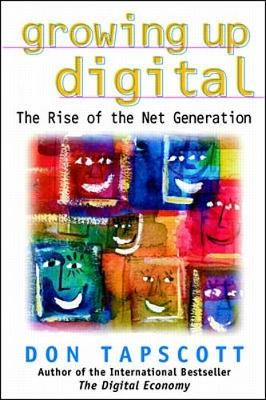 Growing Up Digital - Tapscott, Don