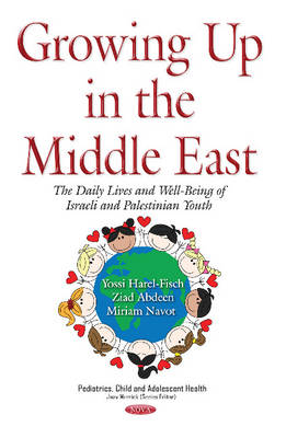 Growing Up in the Middle East: The Daily Lives & Well-Being of Israeli & Palestinian Youth -