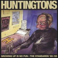 Growing Up Is No Fun: The Standards '95-'05 - The Huntingtons