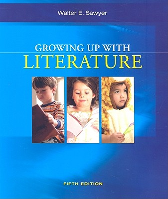 Growing Up with Literature - Sawyer, Walter, and Hodge, Francis P (Foreword by)