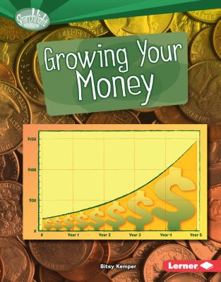 Growing Your Money - Kemper, Bitsy