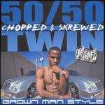 Grown Man Style [Chopped and Screwed]