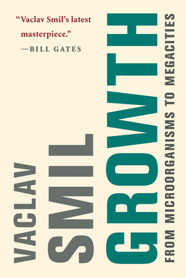 Growth: From Microorganisms to Megacities - Smil, Vaclav