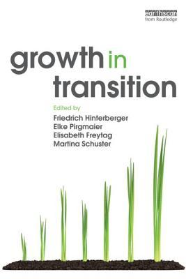 Growth in Transition - Hinterberger, Friedrich (Editor), and Pirgmaier, Elke (Editor), and Freytag, Elisabeth (Editor)