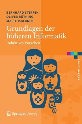 Grundlagen Der Hoheren Informatik: Induktives Vorgehen - Steffen, Bernhard, and Ruthing, Oliver, and Isberner, Malte