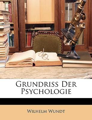 Grundriss Der Psychologie - Wundt, Wilhelm