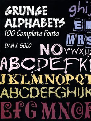Grunge Alphabets: 100 Complete Fonts - Solo, Dan X