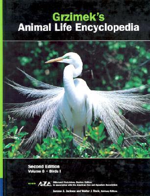 Grzimek's Animal Life Encyclopedia, Volume 8: Birds I - Jackson, Jerome A (Editor)
