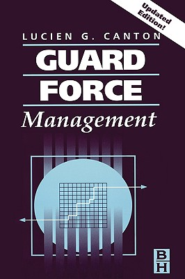 Guard Force Management, Updated Edition - Canton, Lucien