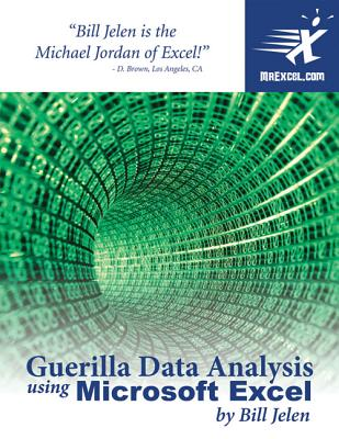 Guerilla Data Analysis Using Microsoft Excel - Jelen, Bill
