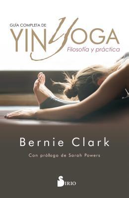Guia Completa de Yin Yoga - Clark, Bernie