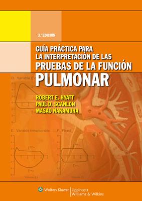 Guia Practica Para La Interpretacion de La Pruebas de La Funcion Pulmonar - Hyatt, Robert E, MD