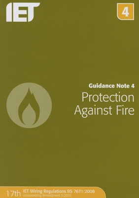 Guidance Note 4: Protection Against Fire - The IET