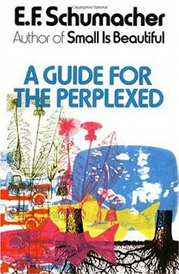 Guide for the Perplexed: The Ultimate Question & Answer Book - Schumacher, E F