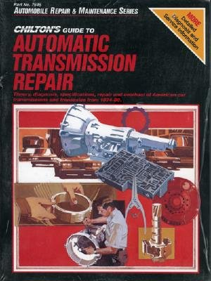 Guide to Automatic Transmissions, 1974-80 - Chilton Automotive Books, and The Nichols/Chilton, and Chilton