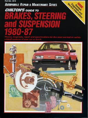 Guide to Brakes, Suspension, and Steering, 1980, Domestic and Import Cars and Trucks - The Nichols/Chilton, and Chilton Automotive Books, and Chilton