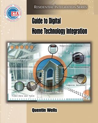 Guide to Digital Home Technology Integration - Wells, Quentin