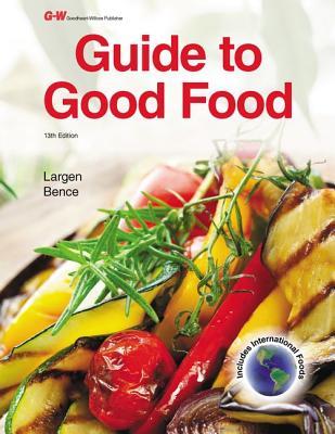 Guide to Good Food - Largen, Velda L, and Bence, Deborah L