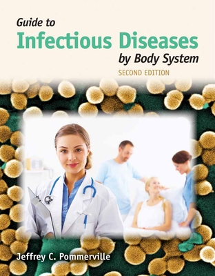 Guide to Infectious Diseases by Body System - Pommerville, Jeffrey C