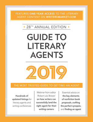 Guide to Literary Agents 2019: The Most Trusted Guide to Getting Published - Brewer, Robert Lee (Editor)