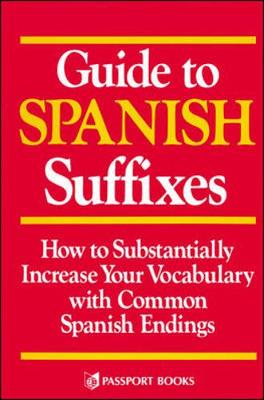Guide to Spanish Suffixes - Devney, Dorothy M, and Richmond, Dorothy Devney