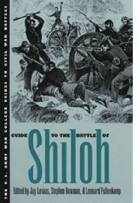 Guide to the Battle of Shiloh - Luvaas, Jay (Editor), and Fullenkamp, Leonard (Editor), and Bowman, Steven (Editor)