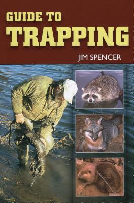 Guide to Trapping - Spencer, Jim