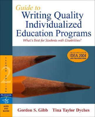 Guide to Writing Quality Individualized Education Programs - Gibb, Gordon S, and Dyches, Tina Taylor