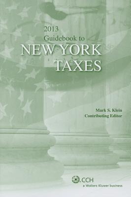 Guidebook to New York Taxes - Klein, Mark S (Editor)